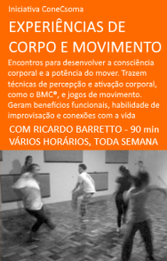 Saiba mais: https://conecsoma.wordpress.com/lab-c/experiencias-de-corpo-e-movimento/